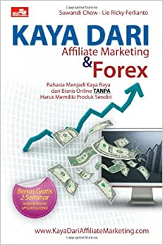 Kaya Dari Affiliate Marketing Dan Forex (Indonesian Edition)