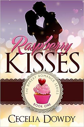 Raspberry Kisses (The Bakery Romance Series Book 1)