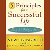 5 Principles for a Successful Life: From Our Family to Yours | [Newt Gingrich, Jackie Cushman]