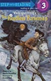 The Headless Horseman (Step-Into-Reading, Step 3)