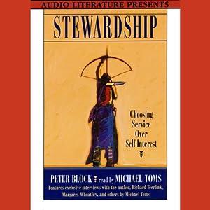 Stewardship: Choosing Service Over Self-interest | [Peter Block]