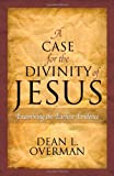 img - for A Case for the Divinity of Jesus: Examining the Earliest Evidence book / textbook / text book
