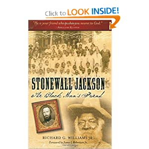 Stonewall Jackson: The Black Man's Friend Richard G. Williams Jr. and James. I. Robertson Jr.