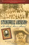 img - for Stonewall Jackson: The Black Man's Friend book / textbook / text book