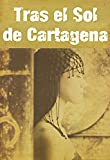 Tras el Sol de Cartagena. BEST SELLER
