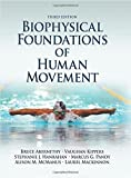 img - for Biophysical Foundations of Human Movement-3rd Edition by Abernethy, Bruce, Kippers, Vaughan, Hanrahan, Stephanie, Pandy, Marcus, McManus, Ali, Mackinnon, Laurel (March 25, 2013) Hardcover book / textbook / text book