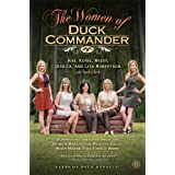 The Women of Duck Commander: Surprising Insights from the Women Behind the Beards About What Makes This Family Work ~ Kay Robertson