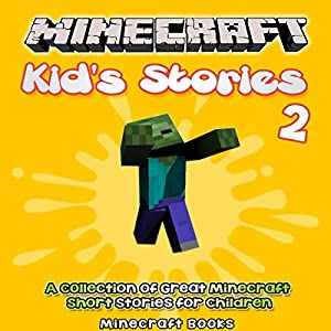 Minecraft Kid's Stories, Book 2 Audiobook