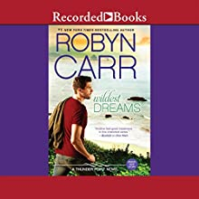 Wildest Dreams (       UNABRIDGED) by Robyn Carr Narrated by Therese Plummer