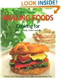 Healing Foods: Cooking for Celiacs, Colitis, Crohn's and IBS