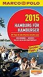 MARCO POLO Cityguide Hamburg für Hamburger 2015: Mit Insider-Tipps und Cityatlas.