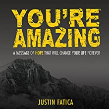 You're Amazing Audiobook by Justin Fatica Narrated by Justin Fatica