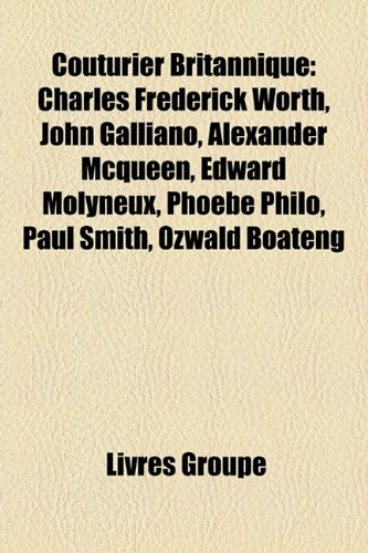 couturier-britannique-charles-frederick-worth-john-galliano-alexander-mcqueen-edward-molyneux-phoebe