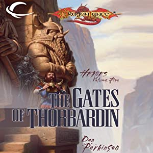 The Gates of Thorbardin: Dragonlance: Heroes, Book 5 | [Dan Parkinson]