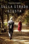 Sulla strada giusta (Italian Edition)