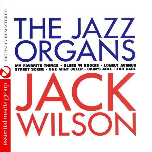 The Jazz Organs (Digitally Remastered) by Jack Wilson