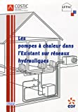 Les pompes  chaleur dans l'existant sur rseaux hydrauliques : Rgles techniques et conseils pratiques de mise en oeuvre