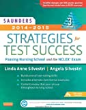 Saunders 2014-2015 Strategies for Test Success: Passing Nursing School and the NCLEX Exam