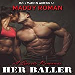 Her Baller: Sports Romance | Maddy Roman,Ruby Madden