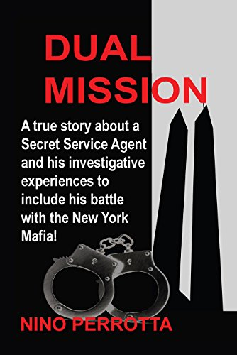 dual-mission-a-true-story-about-a-secret-service-agent-and-his-investigative-experiences-to-include-