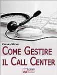 Come Gestire il Call Center. Tecniche...