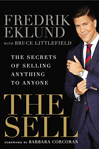 The Sell: The Secrets of Selling Anything to Anyone