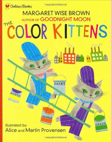 The Color Kittens (Family Storytime): Margaret Wise Brown, Alice Provensen, Martin Provensen: 9780307102348: Amazon.com: Books