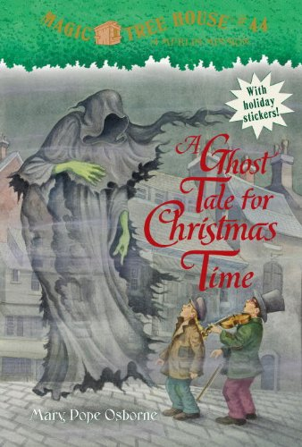 Magic Tree House #44: A Ghost Tale for Christmas Time (A Stepping Stone Book(TM)), Mary Pope Osborne