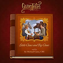 Little Claus and Big Claus (GivingTales) Audiobook by Hans Christian Andersen Narrated by Michael Caine