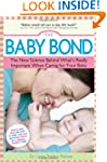 The Baby Bond: The New Science Behind...