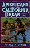 Americans and the California Dream, 1850-1915 (0195042336) by Starr, Kevin