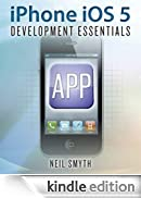 iPhone iOS 5 Development Essentials [Edizione Kindle]