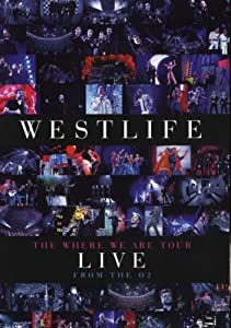 Westlife's The Where We Are Tour Live From The O2 [DVD] [2010]