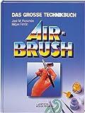 img - for Airbrush. Das gro e Technikbuch book / textbook / text book