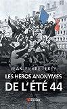 Les h�ros anonymes de l'�t� 44