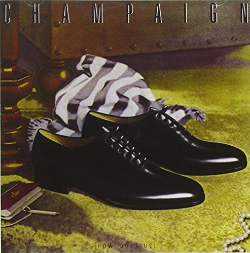 Champaign - How About Us (Expanded Edition) - Zortam Music