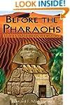 Before the Pharaohs: Egypt's Mysterio...