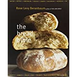 The Bread Bible ~ Rose Levy Beranbaum