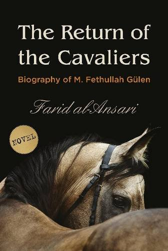 The Return of the Cavaliers: Biography of Fethullah Gulen