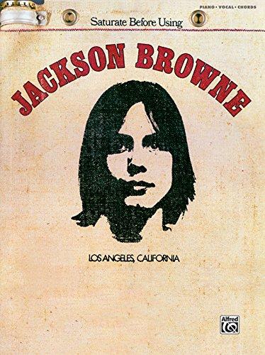 Jackson Browne: Saturate Before Using
