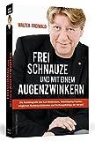 Image de WALTER FREIWALD - Frei Schnauze und mit einem Augenzwinkern: Die Autobiografie des Kult-Moderators,