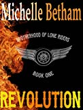 Revolution (The Lone Riders MC Series Book #1)