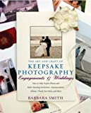 cover of Engagements and Weddings: How to Take Perfect Photos and Make Perfect Invitations, Annonucements, Albums, Thank You Notes and More (Art & Craft of Keepsake ... More (Art & Craft of Keepsake Photography)