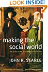 Making the Social World: The Structur...
