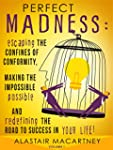 Perfect Madness: Escaping The Confine...