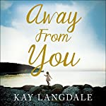 Away from You | Kay Langdale