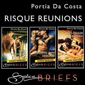 Spice Briefs: Risqué Reunions | [Portia Da Costa]