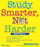 Study Smarter, Not Harder: Use the genius inside you. (Self-Counsel Reference)