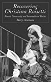 img - for Recovering Christina Rossetti: Female Community and Incarnational Poetics by Mary Arseneau (2004-07-01) book / textbook / text book