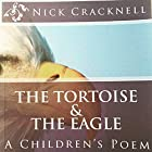 The Tortoise & The Eagle: A Children's Poem: Cracknell's Crazy Creatures, Book 1 Hörbuch von Nick Cracknell Gesprochen von: Nick Cracknell